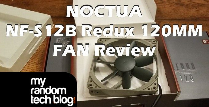 Noctua NF-S12B redux 1200 PWN fan Review