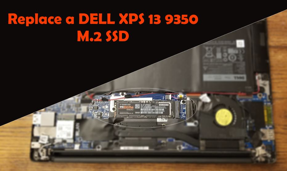 Replace Dell XPS 13 9350 SSD M.2 Drive